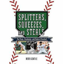 Splitters, Squeezes, and Steals : The Plays, Strategies, and Rules of Basebal...