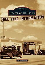 Images of America: Route 66 in Texas by Joe Sonderman (2013, Paperback)