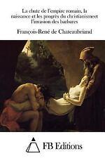 La Chute de l'empire Romain, la Naissance et les Progrès du Christianismeet...