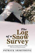 The Log of a Snow Survey: Skiing and Working in the Winter World of the Sierra N