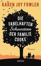 Fowler, Karen Joy - Die fabelhaften Schwestern der Familie Cooke: Roman .