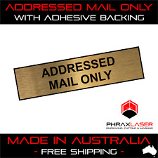 ADDRESSED MAIL ONLY - GOLD SIGN - LABEL - PLAQUE w/ Adhesive 80mm x 20mm MAILBOX