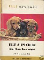 Livre animalier elle a un chien bien élevé bien soigné Dr Gérard Beck book