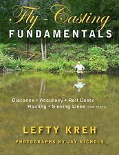 Fly-Casting Fundamentals: Distance, Accuracy, Roll Casts, Hauling, Sinking Lines