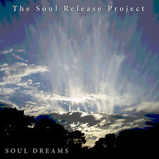 SOUL DREAMS By The Soul Release Project. New Age Spiritual, Chillout Meditation