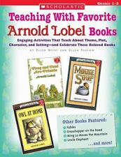 Teaching With Favorite Arnold Lobel Books: Engaging Activities That Teach About