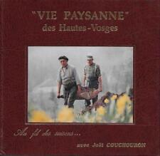 VIE PAYSANNE DES HAUTES-VOSGES AU FIL DES SAISONS - J. COUCHOURON