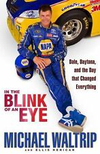 In the Blink of an Eye: Dale, Daytona, and the Day that Changed Everything Walt