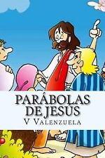 Parábolas de Jesús : Para niños y Adultos by V. Valenzuela (2014, Paperback)