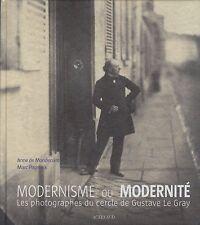 Modernisme ou modernité - Les photographes du cercle de Gustave Le Gray