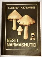 EESTI NARMASNUTID WELL ILLUSTRATED BOOK ABOUT ESTONIAN MUSHROOMS ESTONIA 1987