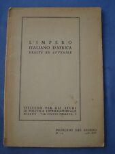 COLONIE ITALIANE-L'IMPERO ITALIANO D'AFRICA-REALTA' ED AVVENIRE-1936