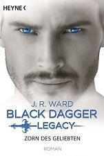 J. R. Ward - Zorn des Geliebten: Black Dagger Legacy Band 3