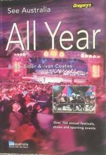 SEE AUSTRALIA ALL YEAR Gregory's  Over 700 Annual Festival, Shows & Sporting eve