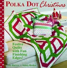 POLKA DOT CHRISTMAS Festive Quilts with Fun, Finishing Edges! by Sandy Boobar