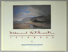 D. Howard Hitchcock: Islander by Helen Hitchcock Maxon (FIRST EDITION)