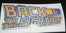BACK TO THE 80's printed sticker deloreoan funny retro future vw ford  FREE P&P