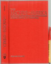 358pg The MACHINE in AMERICA A Social History of Technology 1995 1st Edition EC+