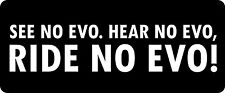 3 - See No Evo. Hear No Evo, Ride No Evo Hard Hat / Biker Helmet Sticker BS 1210