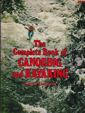 CANOEING and KAYAKING - The Complete Book - Advanced Technique