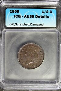 1809 - ICG AU50 DETAILS C-6,SCRATCHED, DAMAGED HALF CENT!  #B24348