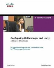 Configuring CallManager and Unity: A Step-by-Step Guide (Networking-ExLibrary