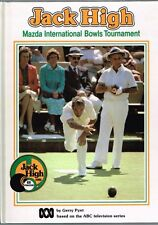 Jack High Mazda International Bowls Tournament by Gerry Pynt (Hardback)
