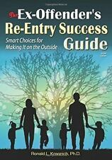 THE EX-OFFENDER'S RE-ENTRY SUCCESS GUIDE - KRANNICH, RONALD L., PH.D. - NEW BOOK