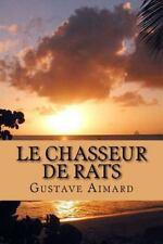 Collection Aventure de Gustave Aimard: Le Chasseur de Rats by Gustave Aimard...
