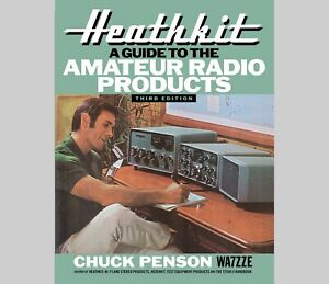 NEW Third Edition - Heathkit: A Guide to the Amateur Radio Products by WA7ZZE