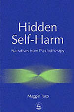 Hidden Self-harm: Narratives from Psychotherapy, Very Good Condition Book, Maggi
