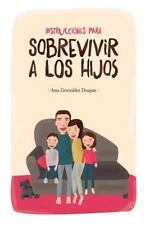 Instrucciones para Sobrevivir a Los Hijos by Ana González Duque (2014,...