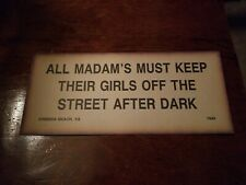 All Madams Must Keep Their Girls Off. Street Sign. Virginia Beach 1943