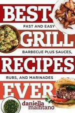 Best Ever: Best Grill Recipes Ever : Fast and Easy Barbecue Plus Sauces,...