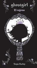 Ghostgirl: El regreso (Spanish Edition)-ExLibrary