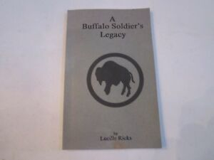 1993 A BUFFALO SOLIDER LEGACY BOOK - BY LUCILLE RICKS - AUTOGRAPHED - TUB M