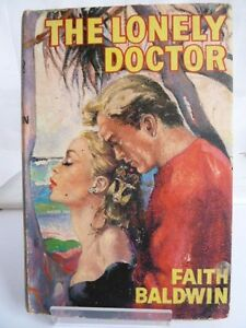 THE LONELY DOCTOR by FAITH BALDWIN 1964  WITH DUSTJACKET, ROMANCE BOOK CLUB