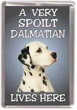 "Dalmatian Dog Fridge Magnet ""A VERY SPOILT ..... LIVES HERE"" by Starprint"