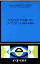 Como Se Comenta Un Texto Literario, Lazaro Carreter, Fernando. Correa Calderon,