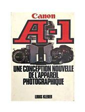 CANON A-1 UNE CONCEPTION NOUVELLE DE L'APPAREIL PHOTOGRAPHIQUE LOUIS KLEBER