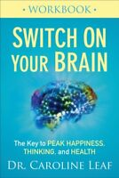 Switch on Your Brain : The Key to Peak Happiness, Thinking, and Health, Paper...