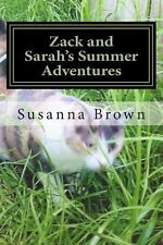Zack and Sarah's Summer Adventures by Susanna Brown (2012, Paperback, Large...