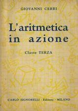 L'aritmetica in azione: aritmetica e geometria per la terza classe elementare.