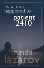 Whatever Happened to Patient 2410. Lazarov, Minda 9781628800296 Free Shipping.#