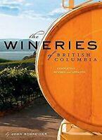 The Wineries De British Columbia Libro en Rústica John Schreiner