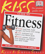 KISS Guide to Fitness by Margaret Hundley Parker (Paperback, 2002)