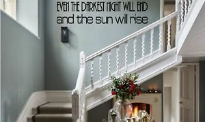 Even the darkest night will end and the sun will rise Vinyl Decal Sticker