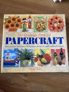 The Complete Book Of Papercraft by Cheryl Owen