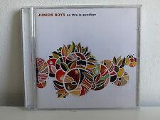 CD ALBUM JUNIOR BOYS So this is goodbye WIGCD178