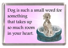 "Weimaraner Dog Fridge Magnet ""Dog is such a small word...."" by Starprint"